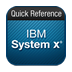 Quick Reference: IBM System x
