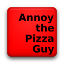 How To Annoy the Pizza Guy