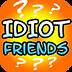 Idiot Friends