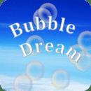BubbleDream