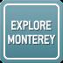 Explore Monterey