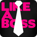 Live your life Like A Boss