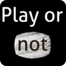 Play or not