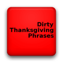 Dirty Thanksgiving Phrases