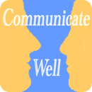 Communicate Well
