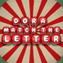 Dora match the letter