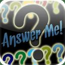 Answer Me!