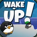 起床!企鹅 Wake Up!