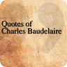 Quotes of Charles Baudelaire