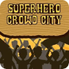 Superhero Crowd City